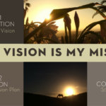 YOUR VISION IS MY MISSION